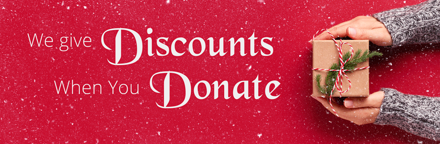 We give discounts when you donate.