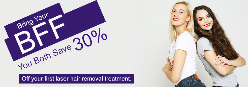 30% off Laser Hair Removal - Bring BFF