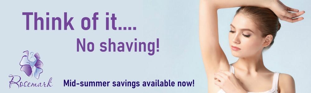 Laser hair removal, think abuot it, no shaving.